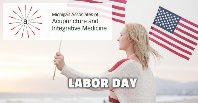 Michigan Associates of Acupuncture and Integrative Medicine Labor Day 2018